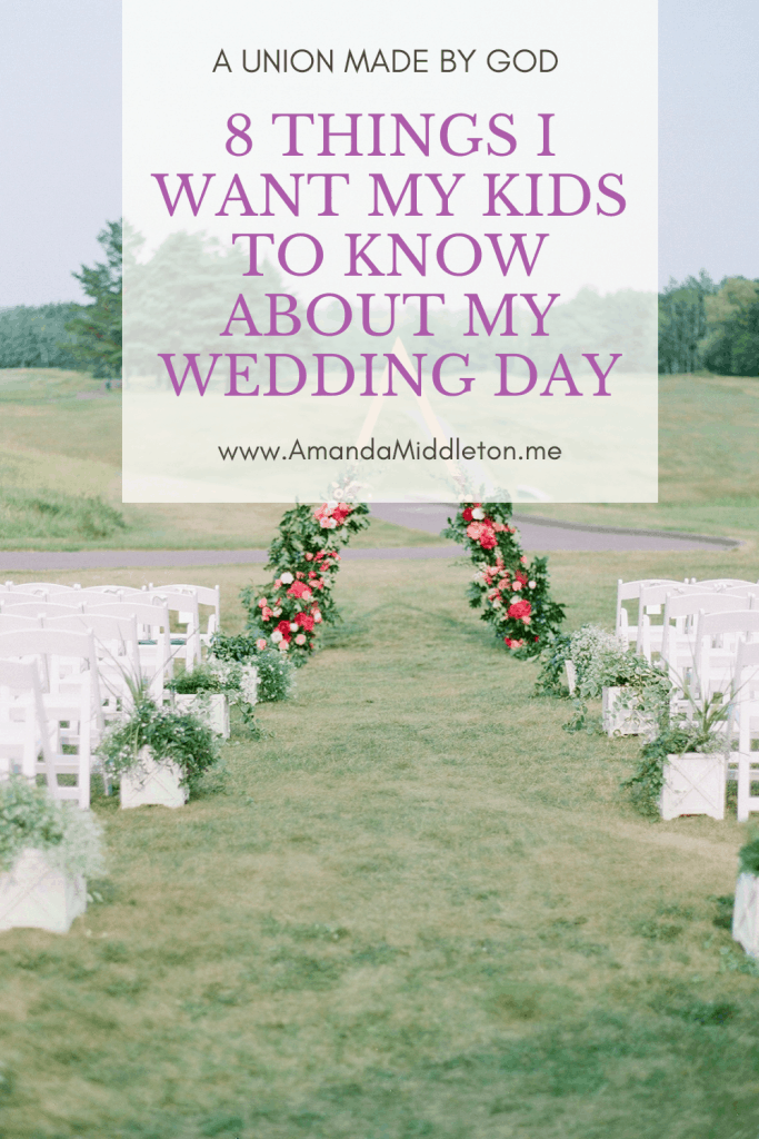 8 Things I Want My Kids to Know About My Wedding Day