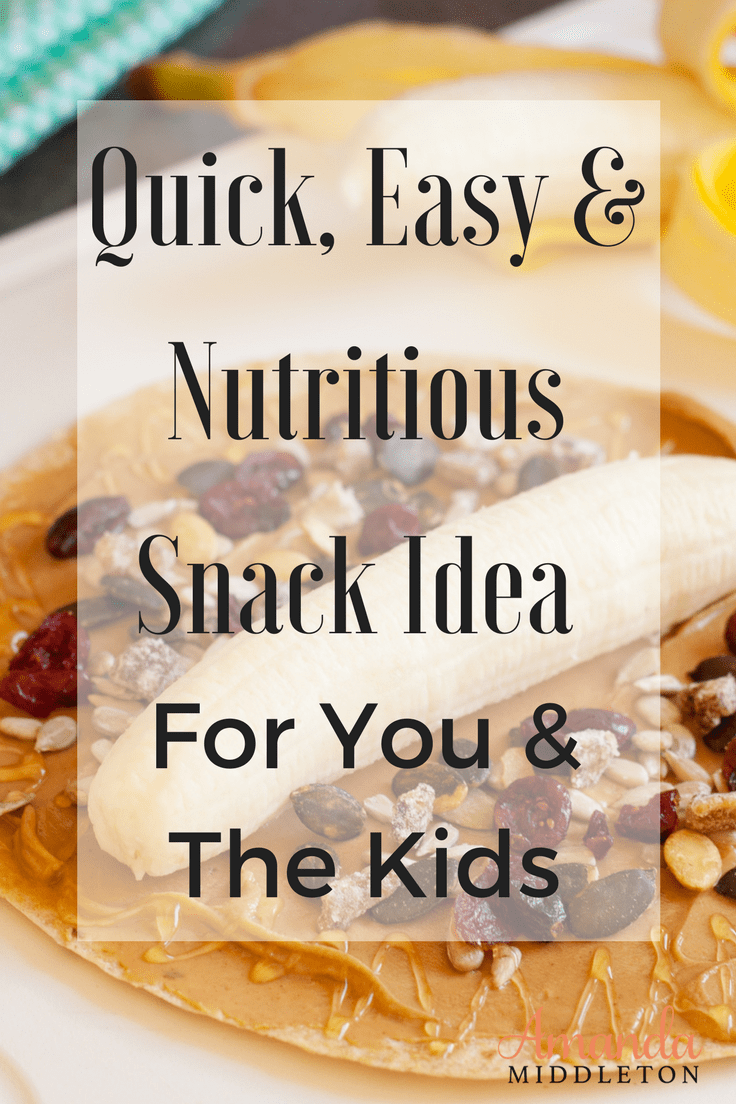 Quick, Easy & Nutritious Snack Idea For You & The Kids