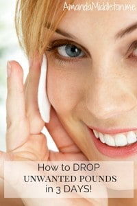 How to DROP unwanted pounds in 3 days!