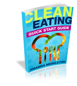 Clean Eating Quick Start Guide