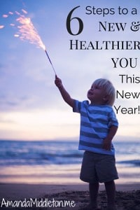 6 Steps to a new and healthier you this new year!