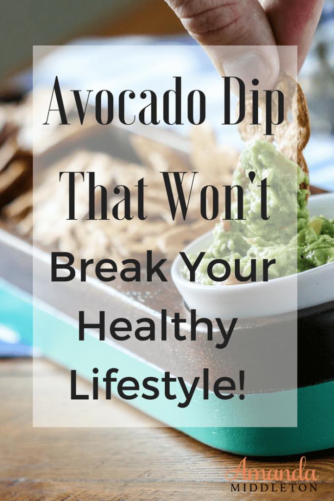 Avocado Dip That Won't Break Your Healthy Lifestyle!