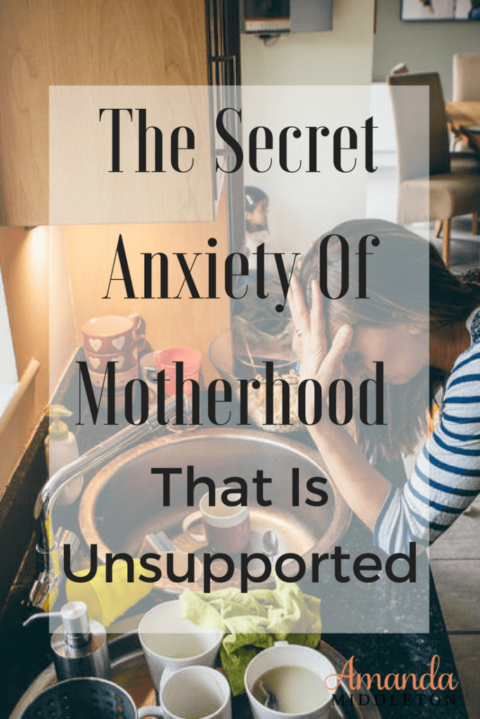 The Secret Anxiety Of Motherhood That is Unsupported