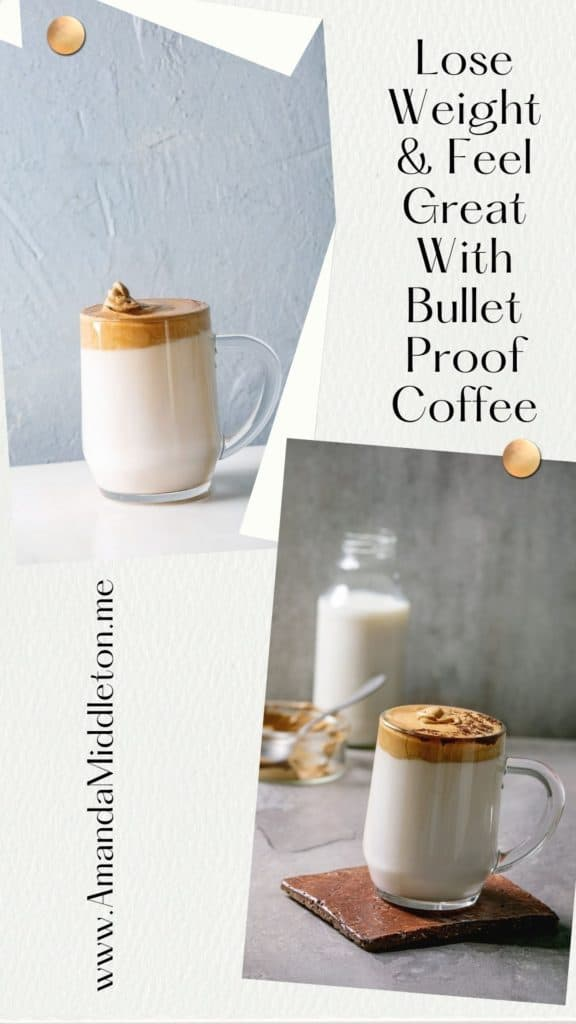 Lose Weight & Feel Great With Bullet Proof Coffee