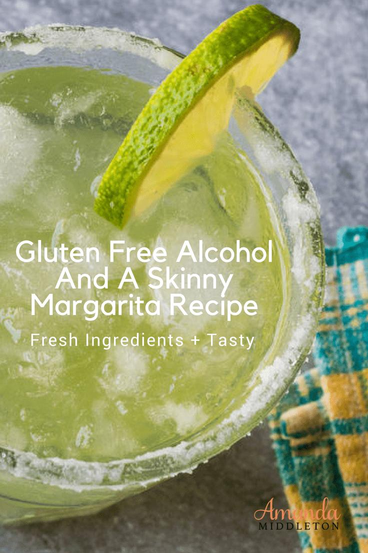 Gluten Free Alcohol And A Skinny Margarita Recipe