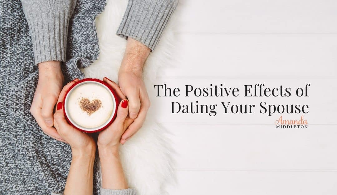 Dating your spouse can be an incredibly positive for a marriage. #AmandaMiddleton #MarriageGoals #DatingYourSpouse