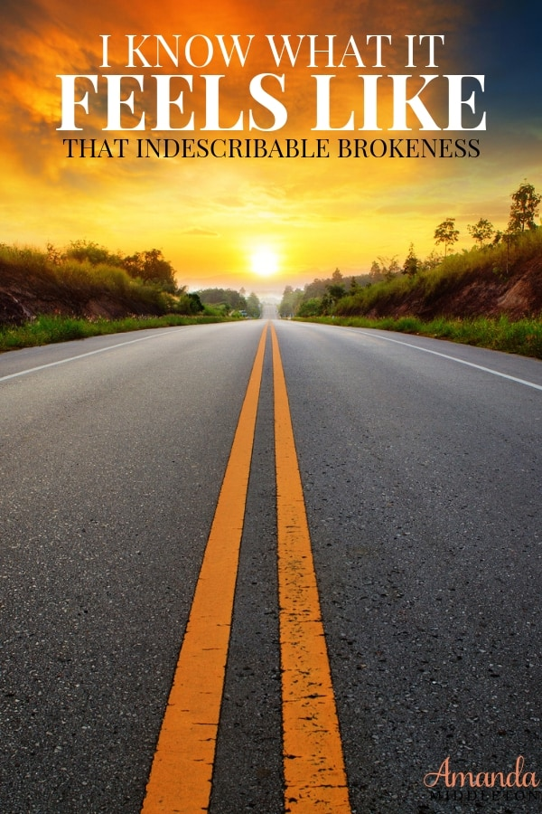 I Know What That Feels Like that Indescribable Brokenness   Post-Surgery Reflections #Motivation #Reflection #AmandaMiddleton #HeartJourney