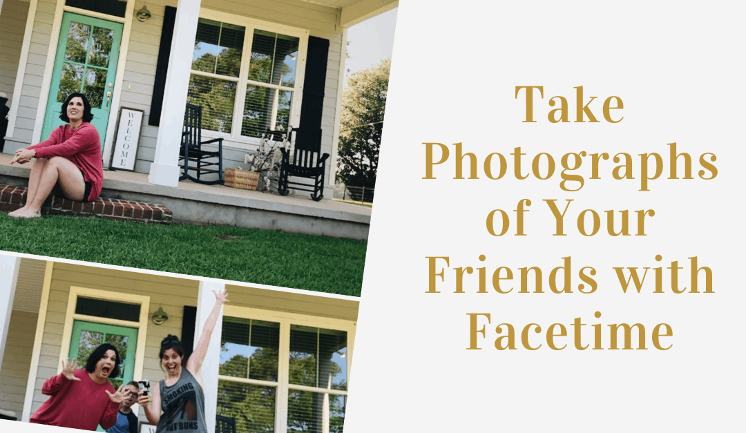 Take Photographs of Your Friends with Facetime