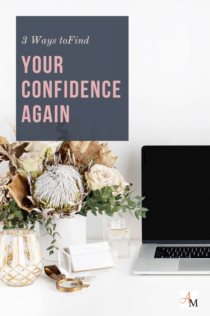 3 Ways to Find Your Confidence Again