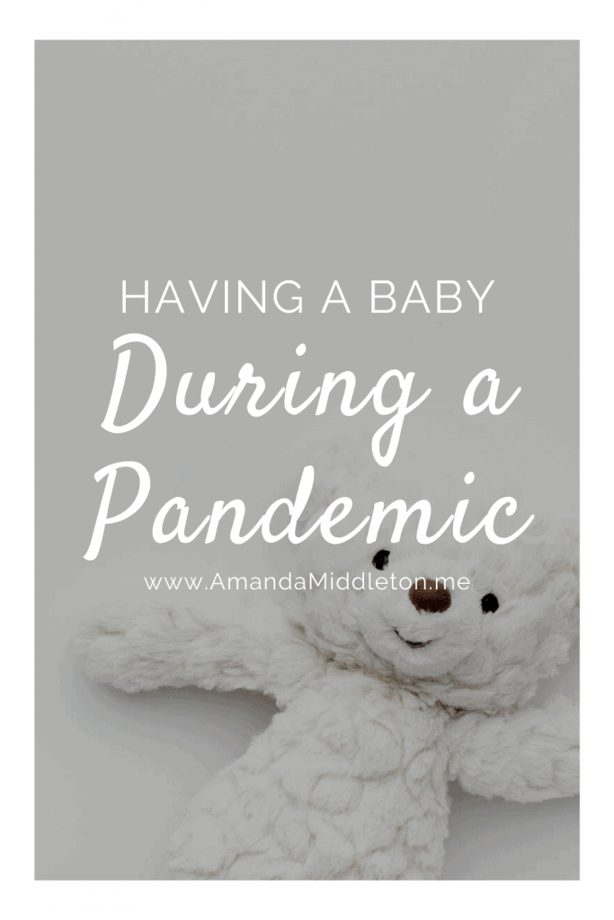 Having a Baby During Pandemic