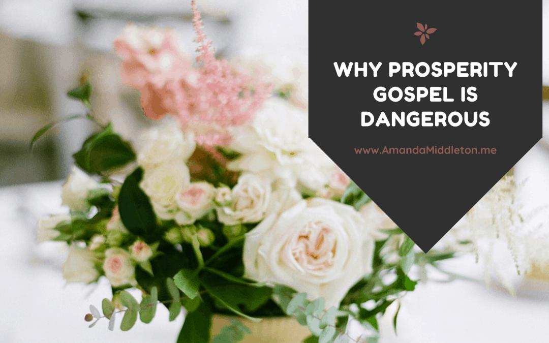 Why Prosperity Gospel is Dangerous