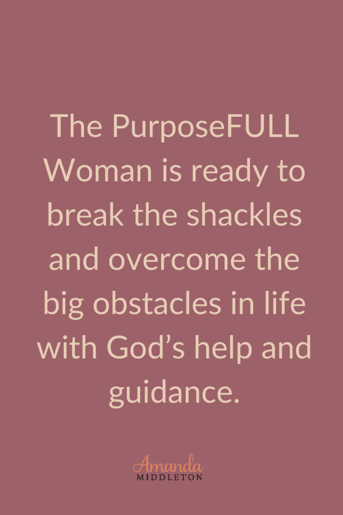 Why The PurposeFULL Woman is Every Woman